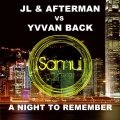 JL & Afterman vs Yvvan Back – A Night To Remember