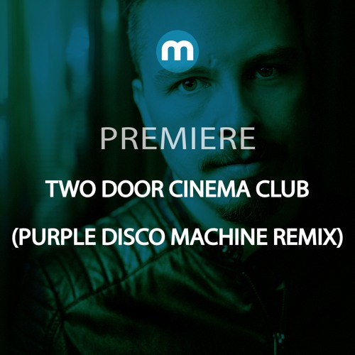 Two Door Cinema Club – Bad Decisions (PurpleDiscoMachine Remix)
