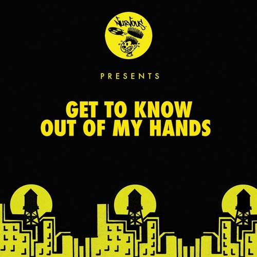 Get To Know – Out Of My Hands (Original Mix)