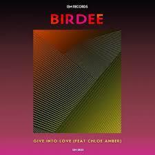 Birdee – Give intoLove