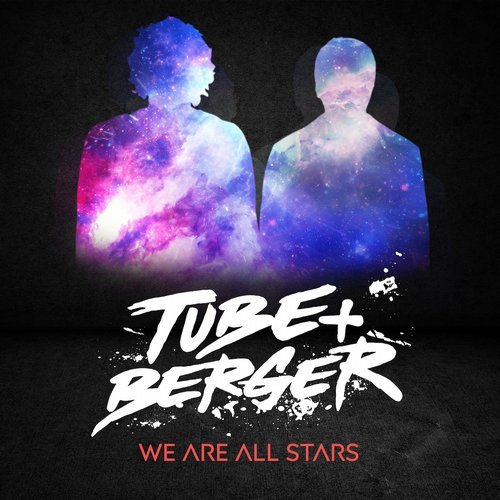 Tube & Berger – We Are All Stars