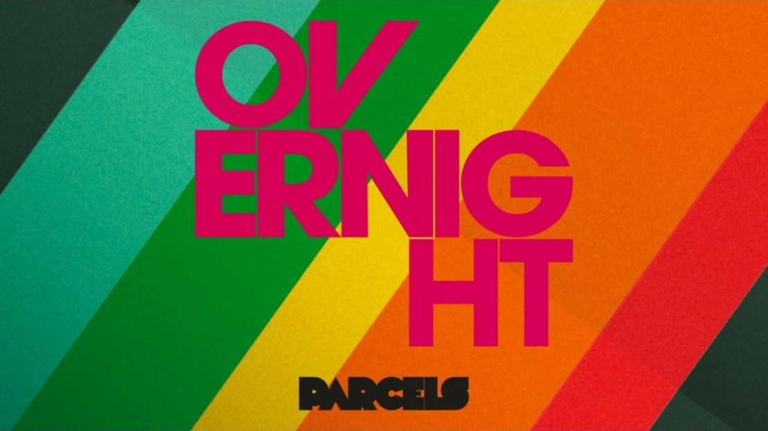 Parcels – Overnight (Original Mix)