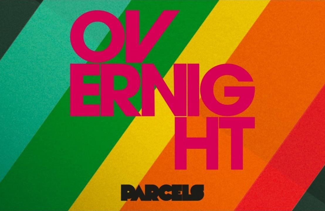 Parcels – Overnight (OriginalMix)