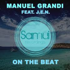 Manuel Grandi feat. J.E.N. – On The Beat