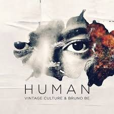 Vintage Culture, Bruno Be – Human Remix