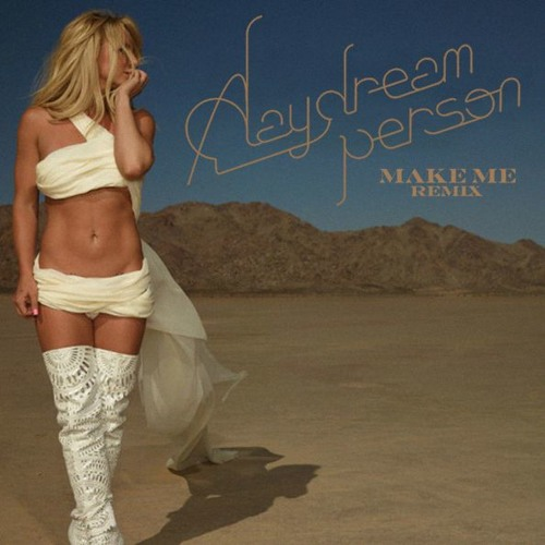 Britney Spears – Make Me (A Daydream PersonRemix)