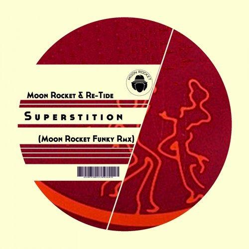 Re-Tide, Moon Rocket – Superstition (Moon Rocket Funky Rmx)