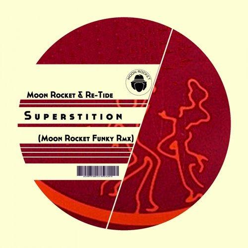 Re-Tide, Moon Rocket – Superstition (Moon Rocket FunkyRmx)
