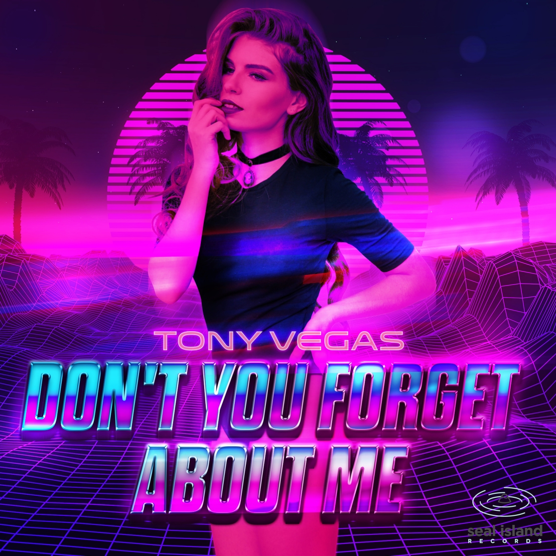 Tony Vegas – Don't You Forget About Me