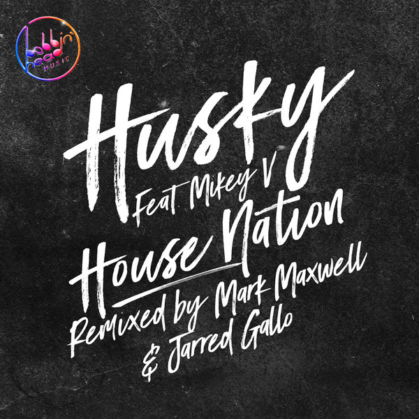 Husky feat. Mikey V – House Nation