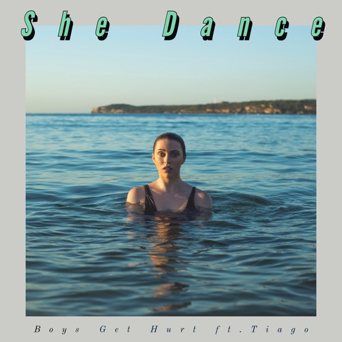 Boys Get Hurt ft.Tiago – She Dance