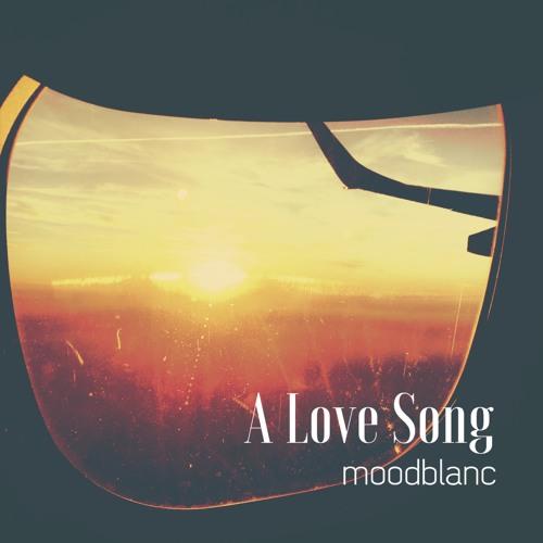 Moodblanc – A lovesong