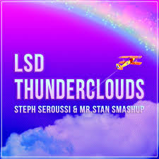 LSD – Thunderclouds (Steph Seroussi & Mr Stan Smashup)