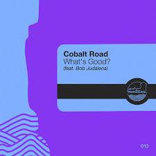 Cobalt Road – What'sGood?
