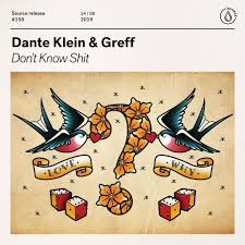 Dante Klein & Greff – Don't Know Shit