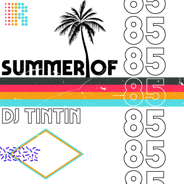 DJ TinTin – Summer Of 85