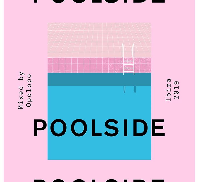 OPOLOPO – Poolside Ibiza 2019 (ToolroomRecords)