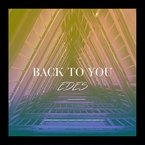 EDES – Back to You