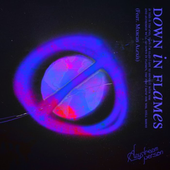 A Daydream Person – Down in Flames (Feat. MxRCUS ALEXIS)